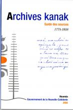 Archives kanak. Guide des sources. 1774-1958